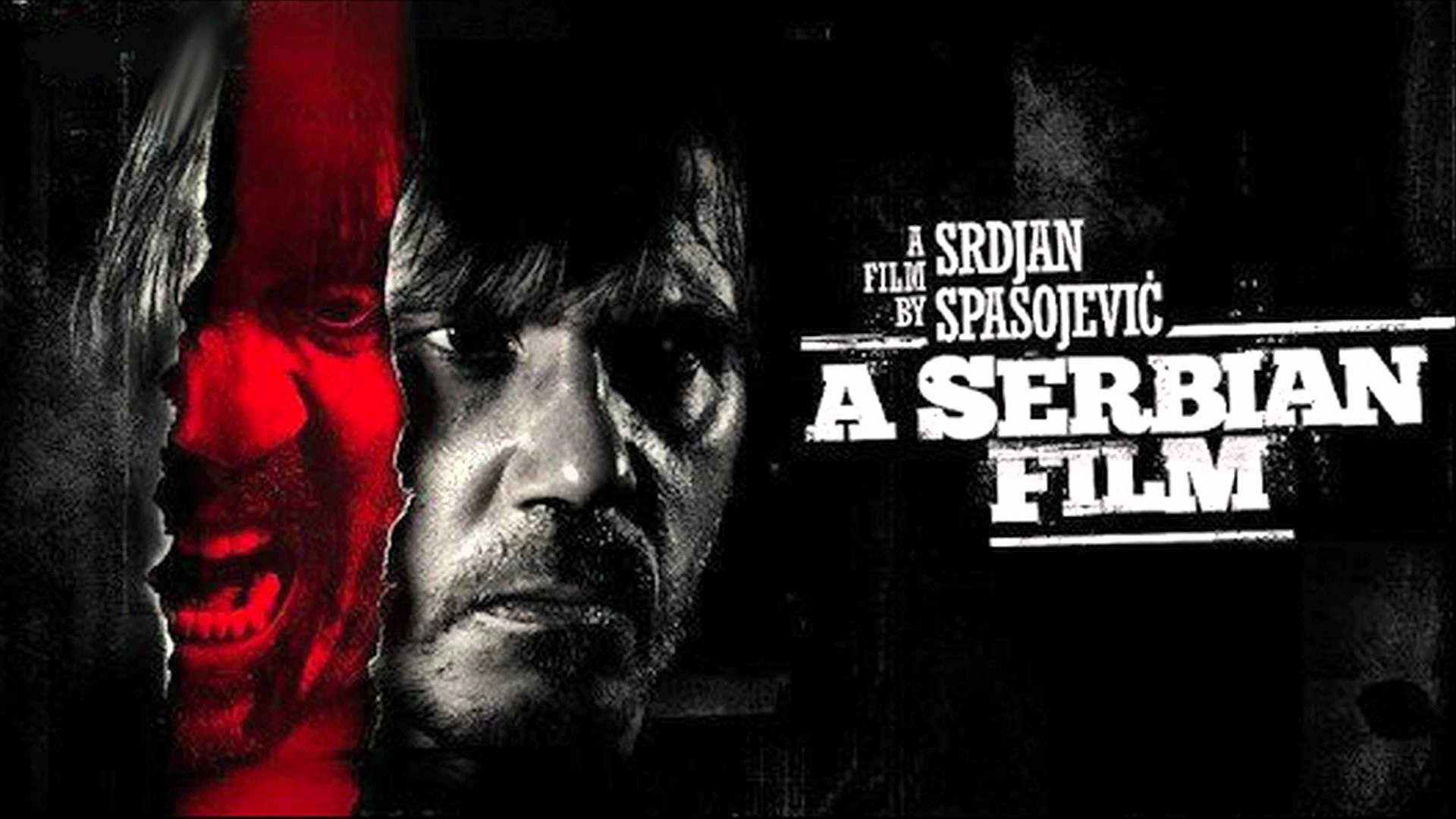 """4 Reasons Why """"A Serbian Film"""" is a Great Movie"""